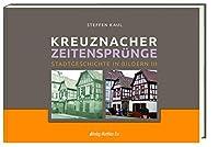 Kreuznacher Zeitenspruenge Teil 3: Stadtgeschichte in Bildern III