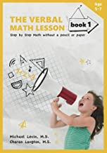 The Verbal Math Lesson Book 1: Step-by-Step Math Without Pencil or Paper