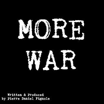More War