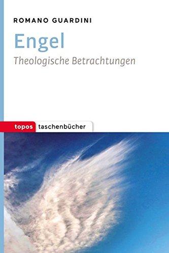 Engel: Theologische Betrachtungen (Topos Taschenbücher)
