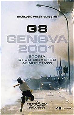 G8. Genova 2001: Storia di un disastro annunciato