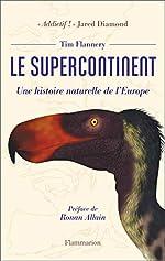 Le supercontinent - Une histoire naturelle de l'Europe de Tim Flannery