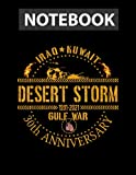 Veterans Day Desert Storm 30th Anniversary 1991 - 2021 / Notebook CollegeRuled Line / Large 8.5  x11