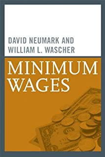 Minimum Wages (MIT Press) by David Neumark (2010-08-13)