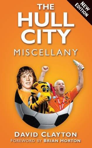 The Hull City Miscellany (Miscellany (History Press))