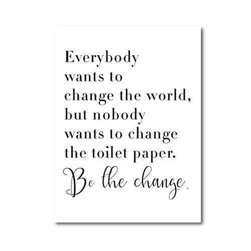 Badezimmer Schwarz-Weiß-Poster Jeder möchte die Welt Toilettenpapier Kunst Leinwand Malerei Badezimmer Dekoration 13x18cm ändern