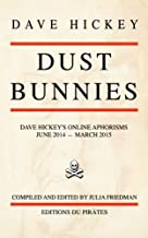 Dust Bunnies: Dave Hickey's Online Aphorisms
