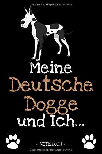 Meine Deutsche Dogge und Ich...: Hundebesitzer | Hund | Haustier | Notizbuch | Tagebuch | Fotobuch | zur Futter Doku | Geschenk | Idee | liniert + Fotocollage | ca. DIN A5