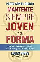 Pacta con el diablo/ Pact with the Devil: Mantente Siempre Joven Y En Forma/ Always Stay Young and Fit