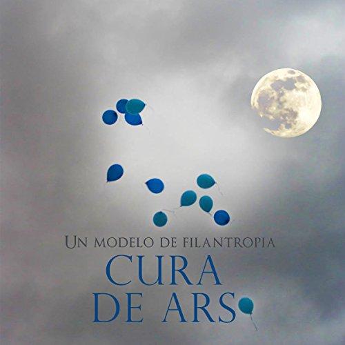 Cura de Ars: Un modelo de filantropía audiobook cover art