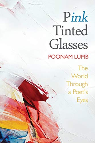 Pink Tinted Glasses: The World Through a Poet's Eyes