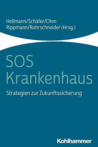 SOS Krankenhaus: Strategien zur Zukunftssicherung