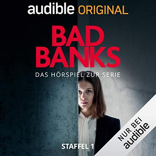 Bad Banks, Staffel 1. Das Hörspiel zur Serie
