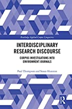 Interdisciplinary Research Discourse: Corpus Investigations into Environment Journals (Routledge Applied Corpus Linguistics) (English Edition)