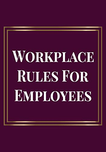 Workplace Rules for Employees: Welcome Gifts for new team member, coworker, female and male | Team | Lined Blank Notebook Journal with a friendship ... saying on the Front Cover | 7x10 110 pages