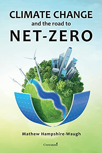CLIMATE CHANGE and the road to NET-ZERO: Science • Technology • Economics • Politics
