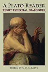 A Plato Reader: Eight Essential Dialogues (Hackett Classics) Kindle Edition
