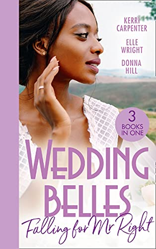 Wedding Belles: Falling For Mr Right: Bayside's Most Unexpected Bride (Saved by the Blog) / Because of You / When I'm with You