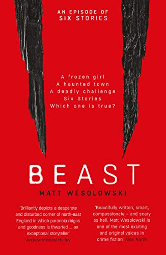 Beast (Six Stories Book 4) by [Matt Wesolowski]