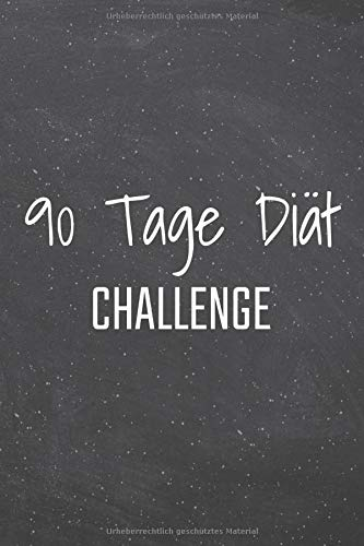 90 Tage Diät Challenge: Fitnesstagebuch und Foodlogbuch für 90 Tage - Geeignet für Männer und Frauen als Abnehmhilfe und Motivation