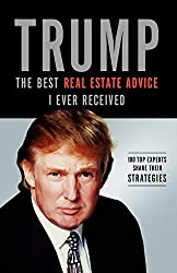 Trump: The Best Real Estate Advice I Ever Received by Trump
