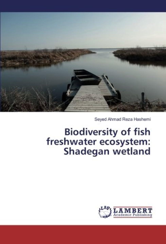 スタンドギャロップ申し立てられたBiodiversity of Fish Freshwater Ecosystem: Shadegan Wetland