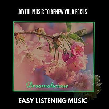 Joyful Music To Renew Your Focus - Easy Listening Music