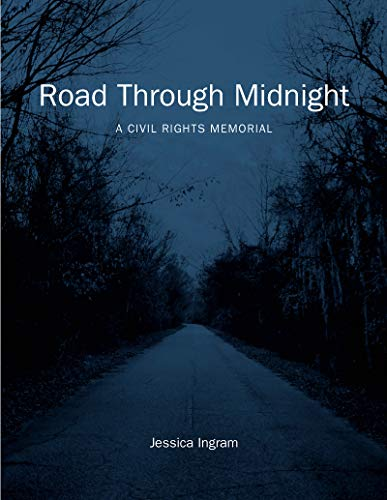 Compare Textbook Prices for Road Through Midnight: A Civil Rights Memorial Documentary Arts and Culture, Published in association with the Center for Documentary Studies at Duke University  ISBN 9781469654232 by Ingram, Jessica