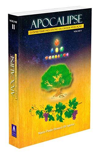 Apocalipse - O Espiritismo no Centro da Grande Revelação Volume II