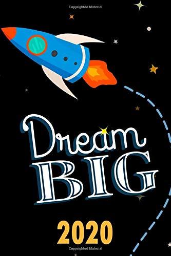 Dream Big 2020: Terminplaner | Wochenkalender | Monatskalender für 2020 im praktischen Taschenformat und tollen Weltraum Motiv