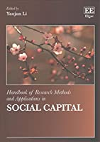 Handbook of Research Methods and Applications in Social Capital (Handbooks of Research Methods and Applications)