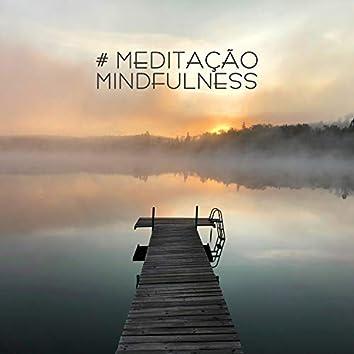 # Meditação Mindfulness: Música Relaxante com Sons da Natureza para Meditação Extrema, Mantra Tibetano, Equilíbrio