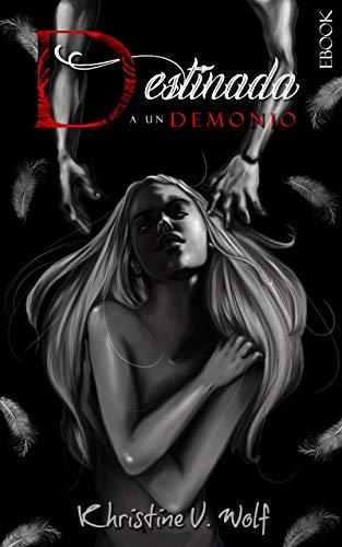 Destinada a un demonio: ¿Crees en el libre albedrío? (Ángel del Destino nº 1)