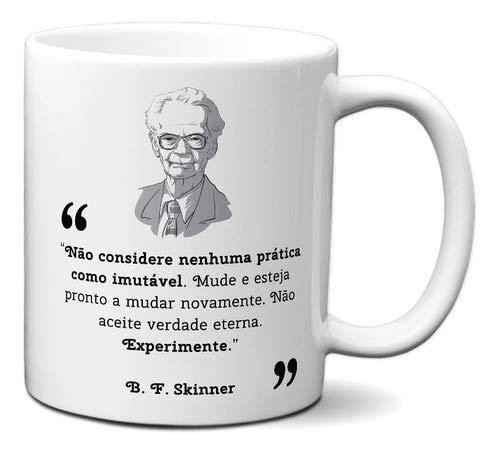 Caneca Frase B. F. Skinner Presente Psicologia Aprendizado