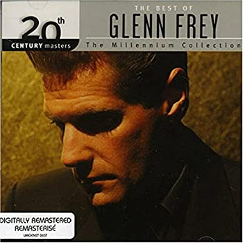 The Best of Glenn Frey  20th Century Masters - The Millennium Collection