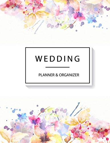 Wedding Planner: Organizer, Just Married, Checklist, Plan the Perfect Wedding, Worksheets, Etiquette, Calendars, Wedding Small Budget [Lingua Inglese]