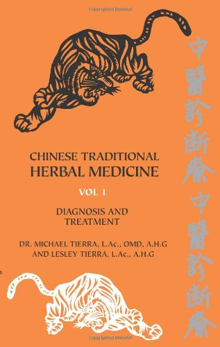 Chinese Traditional Herbal Medicine Volume I Diagnosis and Treatment