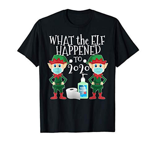 Funny Christmas 2020 Elf - What the Elf Happened to 2020 T-Shirt