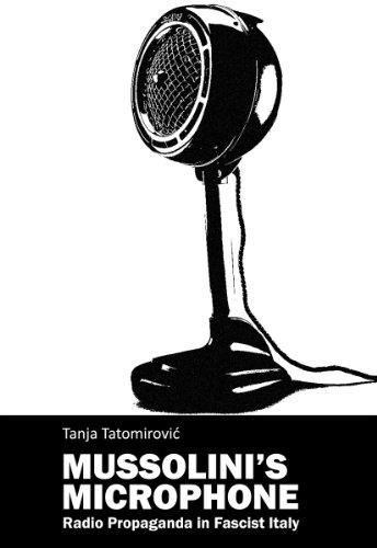 Mussolini`s Microphone - Radio Propaganda in Fascist Italy (English Edition)