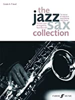 The Jazz Sax Collection: For Tenor or Soprano Saxophone (Faber Edition: Jazz Sax Collection)