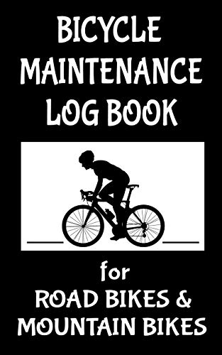 Bicycle Maintenance Log Book for Road Bikes & Mountain Bikes: 5' x 8' Bike 10 Year Maintenance & Repair Record Book with Safety Checks & Trip Cyclocomputer Log for Cyclists Gifts (100 Pages)
