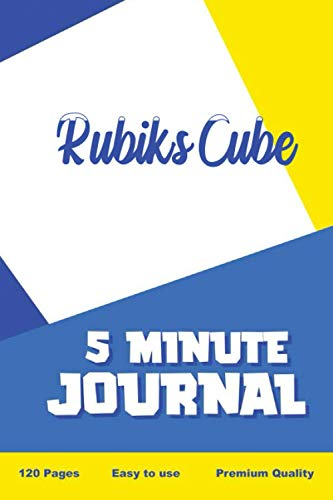 Rubik's Cube 5 Minute Journal: The Five Minute Gratitude, daily gratitude journal,120 pages 6 x 9, Mindfulness and Accomplishing Goals, Motivation and Empower, practice positivity find joy