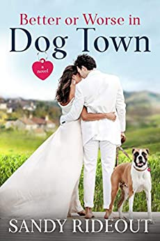 Better or Worse in Dog Town: (Dog Town 10) by [Sandy Rideout]