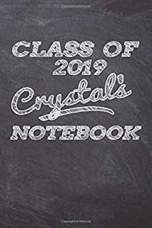 CLASS OF 2019 Crystal's NOTEBOOK: Great Personalized Wide Ruled Lined Journal School Graduate Notebook