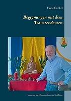 Begegnungen mit dem Transzendenten: Szenen aus dem Leben eines hessischen Buddhisten