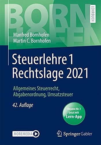 Steuerlehre 1 Rechtslage 2021: Allgemeines Steuerrecht, Abgabenordnung, Umsatzsteuer (Bornhofen Steu
