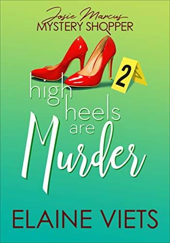 High Heels Are Murder (Josie Marcus, Mystery Shopper)