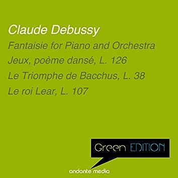 Green Edition - Debussy: Fantaisie for Piano and Orchestra & Le triomphe de Bacchus, L. 38