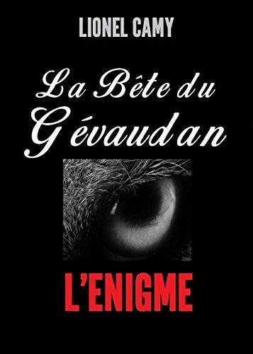 L'énigme de la Bête du Gévaudan par [Lionel Camy]