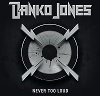 Never Too Loud